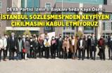"""""""İstanbul Sözleşmesi'nden keyfiyen çıkılmasını kabul etmiyoruz"""""""