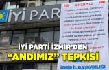 İYİ Parti İzmir'den 'Andımız' tepkisi