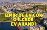 İzmir'de en çok ev aranan ilçeler belirlendi