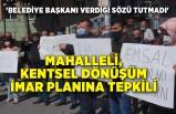 İzmir'de mahalleli, kentsel dönüşüm imar planına tepkili