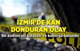 İzmir'de ormanlık alanda bir kadına ait kafatası ve kaburga bulundu