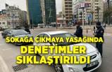 İzmir'de sokağa çıkma kısıtlaması denetimleri sıklaştırıldı