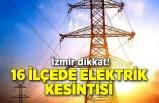 İzmir'in 16 ilçesinde elektrik kesintisi