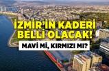İzmir'in kaderi belli olacak! Yeni risk haritasında kırmızıya mı maviye mi dönecek!