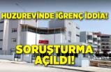İzmir'deki huzurevinde iğrenç iddia: Soruşturma açıldı