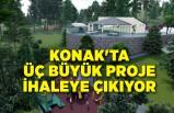 Konak'ta üç büyük proje ihaleye çıkıyor