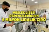 Meslek lisesi öğrencilerinden 6 milyon liralık ciro