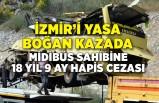 Midibüs sahibine 18 yıl 9 ay hapis cezası