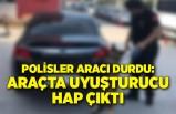 Polisler aracı durdu: Araçtan çok sayıda uyuşturucu hap çıktı
