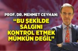 Prof. Dr. Mehmet Ceyhan'dan kritik 3 soru