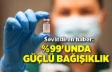 Sevindiren haber: %99'unda güçlü bağışıklık