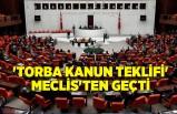 'Torba kanun teklifi' Meclis'ten geçti