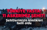 Türkiye yasta! 11 askerimiz şehit! İzmir'den görevli askerlerimiz de bulunuyordu