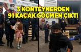 3 konteynerden 91 kaçak göçmen çıktı