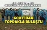 AK Kadın İzmir'den Orman Haftası'nda fidan dikimi