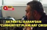 AK Partili Baran'dan 'Cumhuriyet planları' çıkışı
