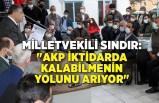 """""""AKP krizin yükünü dar gelirli vatandaşın sırtına yükledi!"""""""