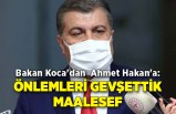 Bakan Koca'dan Ahmet Hakan'a: Önlemleri gevşettik maalesef