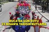 Buca'da gün boyu 23 Nisan'a yakışır kutlama
