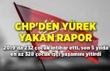 CHP'den yürek yakan rapor