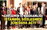 CHP İzmir İstanbul sözleşmesi için dava açtı