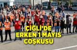 Çiğli 1 Mayıs'ı erken kutladı