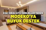 Ege İhracatçı Birlikleri'nden Modeko'ya büyük destek