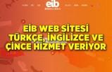 EİB web sitesi Türkçe, İngilizce ve Çince hizmet veriyor
