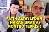 Fatih Altaylı'dan Hakan Ural'a Montrö tepkisi!