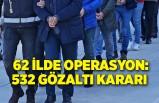 FETÖ'nün TSK yapılanmasına 62 ilde operasyon: 532 gözaltı kararı