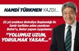 """Hamdi Türkmen yazdı: Batur'u, Batur yapan uygulama: """"Yolumuz uzun, yorulmak yasak..."""""""