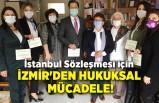 İstanbul Sözleşmesi için İzmir'den hukuksal mücadele!