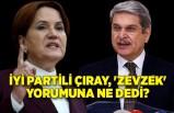 İYİ Partili Çıray, 'zevzek' yorumuna ne dedi?