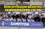 İzmir Büyükşehir Belediyesi yeniden Süper Lig'de