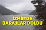 İzmir'de barajlar doldu, yüzler güldü