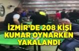İzmir'de kumar oynarken yakalanan 208 kişiye 480 bin lira ceza