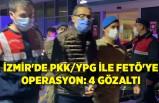 İzmir'de PKK/YPG ile FETÖ'ye operasyon: 4 gözaltı