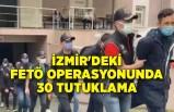 İzmir'deki FETÖ operasyonunda 30 tutuklama