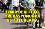 İzmir'deki FETÖ operasyonunda 96 tutuklama