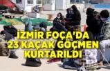 İzmir Foça'da 23 kaçak göçmen kurtarıldı