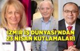 İzmir iş dünyasından 23 Nisan mesajları