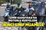 İzmir Karşıyaka'da motorlu kuryelerden, 'ikinci sınıf muamele' tepkisi