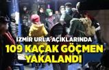 İzmir Urla'da 109 kaçak göçmen yakalandı