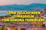 İzmir Valiliği'nden 11 maddelik yeni korona tedbirleri!