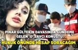 Pınar Gültekin davasında gündeme gelen 'O' savcı konuştu: Hukuk önünde hesap soracağım