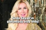 Seda Sayan'ın görüntüsü olay oldu!