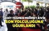 Şehit Teğmen Mehmet Kıvık, son yolculuğuna uğurlandı