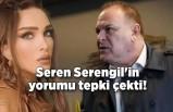 Seren Serengil'in Burak Sergen yorumu tepki çekti!