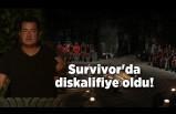 Survivor'da diskalifiye oldu!