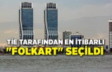"""TİE tarafından en itibarlı """"FOLKART"""" seçildi"""